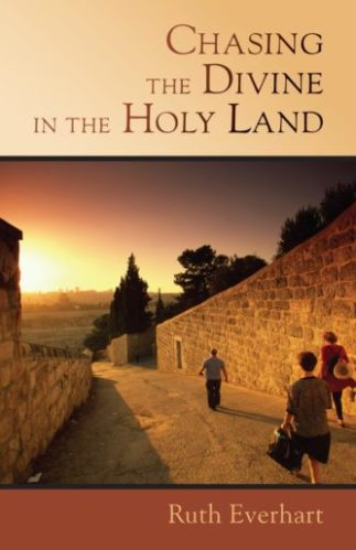 chasing the divine in the holy land